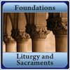 Liturgy and Sacraments